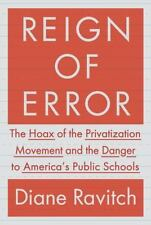 Reign of Error: The Hoax of the Privatization Movement and the Danger -ExLibrary