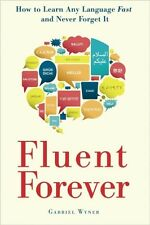 Fluent Forever: How to Learn Any Language Fast and Never Forget i. 9780385348119