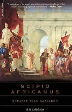Scipio Africanus : Greater Than Napoleon by B. H. Liddell Hart (2004,...