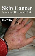 Skin Cancer : Prevention, Therapy and Risks (2015, Hardcover)