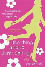 The Thing about Jane Spring, Sharon Krum, Good Book
