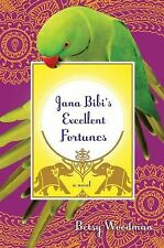 Jana Bibi's Excellent Fortunes 1 by Betsy Woodman (2012, Paperback)