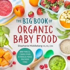 The Big Book of Organic Baby Food by Sonoma Press Staff and Stephanie...