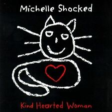 Shocked, Michelle: Kind Hearted Woman  Audio Cassette