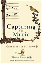 Capturing Music : The Story of Notation by Thomas Forrest Kelly (2014, Mixed...