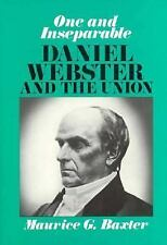 One and Inseparable: Daniel Webster and the Union (Belknap Press)