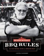 Myron Mixons BBQ Rules  The Old School Guide to Smoking Meat by Myron Mixon