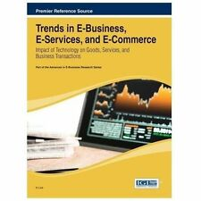 Trends in e-Business, e-Services, and E-Commerce : Impact of Technology on...