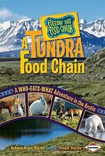 A Tundra Food Chain: A Who-Eats-What Adventure in the Arctic (Follow That Food C
