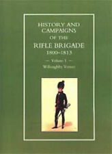 History and Campaigns of the Rifle Brigade: Pt. 1: 1800-1809 by Willoughby...
