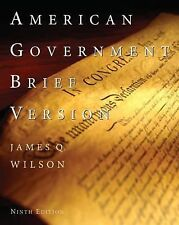 American Government by James Q. Wilson (2008, Paperback, Brief Edition)