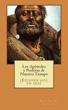 Los Apóstoles y Profetas de Nuestro Tiempo by Gustavo Acevedo (2014, Paperback)