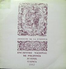 INSTITUTO DE LA JUVENTUD ENCUENTRO NACIONAL DE POLIFONIA JUVENIL CUENCA 1982 LP