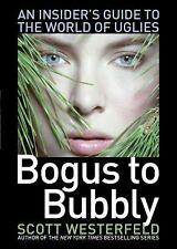 Bogus to Bubbly: An Insider's Guide to the World of Uglies, Westerfeld, Scott, 1