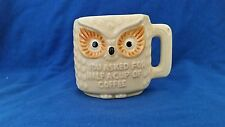 """""""You Asked for Half a Cup of Coffee"""" Owl Mug (Half Cup)"""
