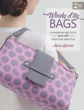 Windy-City Bags : 12 Handbags and Totes Sewn with Structure and Style- NEW
