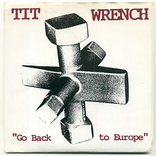 "TIT WRENCH Go Back To Europe 7"" Record; 1990 Vinyl Communications"