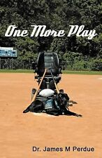 One More Play, Perdue, Dr. James M., Good Book