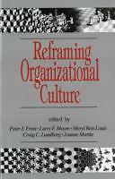 Frost, Peter J. - Reframing Organizational Culture