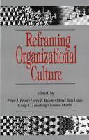 Frost, Peter J. - Reframing Organizational Culture