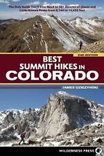 Best Summit Hikes in Colorado : An Opinionated Guide to 50+ Ascents of...