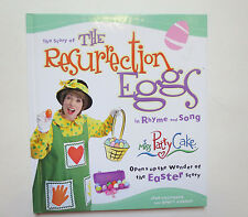 The Story of the Resurrection Eggs in Rhyme and Song : Miss Patty Cake Opens up
