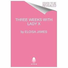 Three Weeks With Lady X (Desperate Duchesses) James, Eloisa Mass Market Paperba