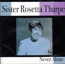 SISTER ROSETTA THARPE - NEVER ALONE (NEW SEALED CD)