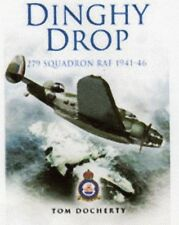 Dinghy Drop: 279 Squadron RAF 1941-46 by Tom Docherty - AUTHOR SIGNED