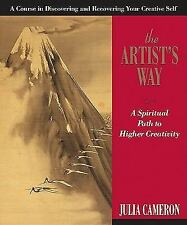 The Artist's Way : A Spiritual Path to Higher Creativity by Julia Cameron