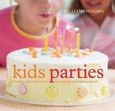 NEW, Williams Sonoma Kids Parties, Ideas+Recipes for Celebrations,book,cookbook