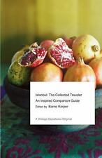 Istanbul: The Collected Traveler: An Inspired Companion Guide (Vintage Departur