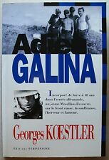 Adieu, Galina: Incorpore de force a 18 ans dans l'armee allemande G KOESTLER
