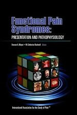 Functional Pain Syndromes: Presentation and Pathophysiology, Bushnell PhD, M. Ca