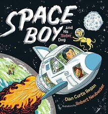 Space Boy and His Dog by Dian Curtis Regan (2015, Picture Book)
