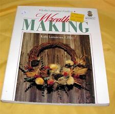 VTG CRAFT BOOK, 1990 Guide to Wreath Making KATHY LAMANCUSA - holidays & more