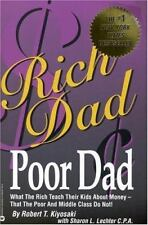 Rich Dad Poor Dad: What the Rich Teach Their Kids About Money-That the Poor and