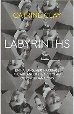 Labyrinths: Emma Jung, Her Marriage To Carl And The Early Years Of (Hardcover)