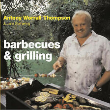 Barbecues and Grilling, Antony Worrall Thompson