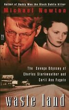 Waste Land : The Savage Odyssey of Charles Starkweather and Caril Ann Fugate...