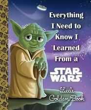 Everything I Need to Know I Learned from a Star Wars (2016) Little Golden Book