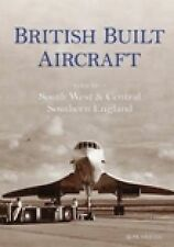 British Built Aircraft Vol 2: South West & Central Southern England, Smith, Ron,