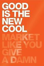 Good Is the New Cool: Market Like You Give a Damn ' Aziz, Afdhel;Jones, Bobby