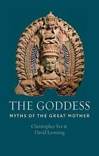 The Goddess : Myths of the Great Mother by David Leeming and Christopher Fee...
