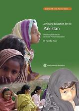 Achieving Education For All: Pakistan: Promising Practices in Universal Primary