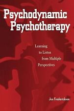 Psychodynamic Psychotherapy: Learning to Listen from Multiple Perspectives, Jon