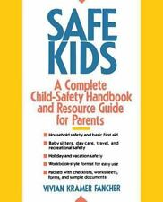 Safe Kids: A Complete Child-Safety Handbook and Resource Guide for Par-ExLibrary