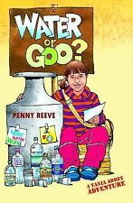 NEW - Water Or Goo? (A Tania Abbey Adventure) by Reeve, Penny