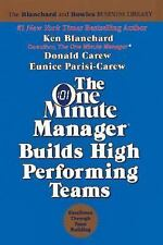 The One Minute Manager Builds High Performing Teams by Eunice Parisi-Carew, Ken…