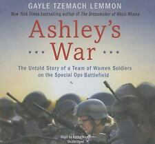 Ashley S War: The Untold Story of a Team of Women Soldiers on the Special Ops Ba